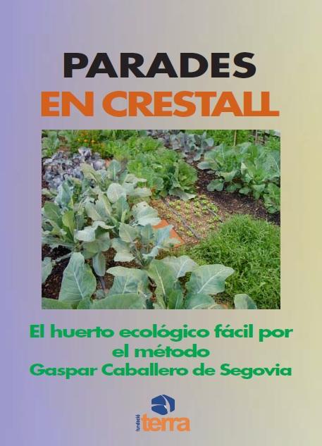 Huerto Parades en Crestall, el Método de Gaspar Caballero