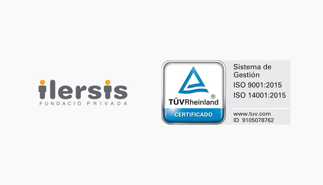 ILERSIS Fundació renueva las certificaciones ISO 14001 e ISO 9001