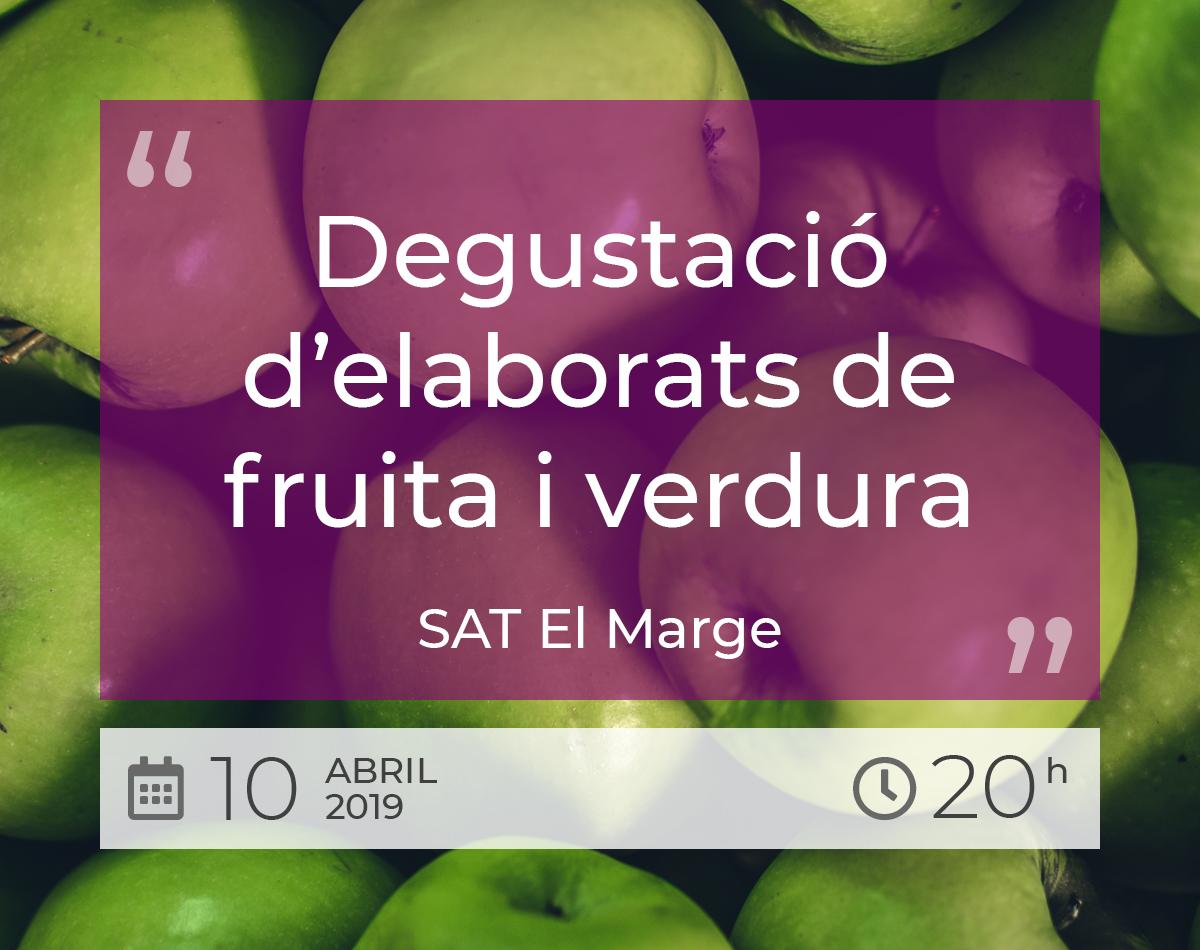 Degustació d'elaborats de fruita i verdura - SAT El Marge - 10 Abril 2019 - 20h